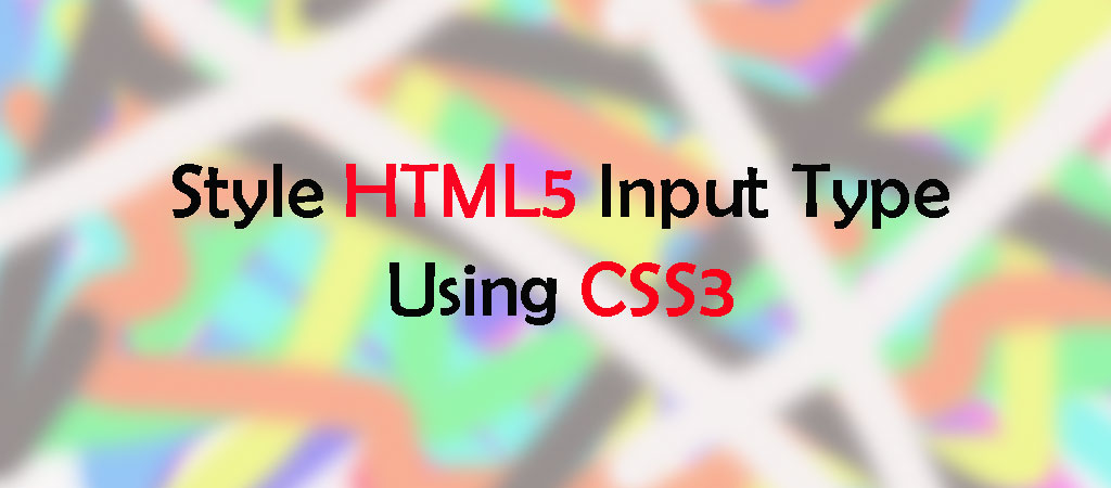 Styling Range – HTML Input Type – using HTML5 and CSS3