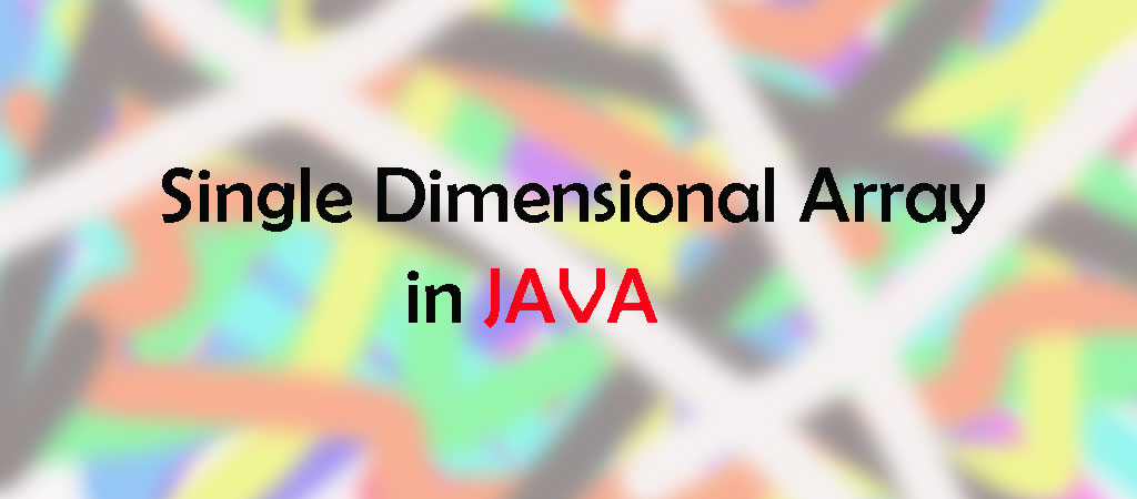 Practice With Array in JAVA – Single Dimensional Array
