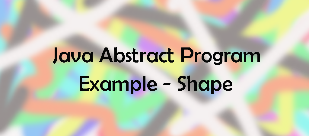 Java-Abstract-Program-example-shape