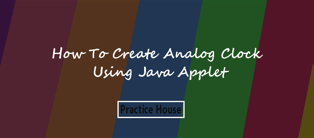 Java Example Programs – How To Create an Analog Clock In Java Using Java Applet