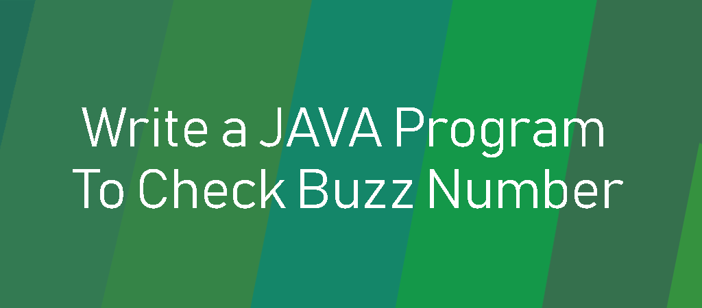 Java Example Programs – Write a Program in Java to Check A Buzz Number