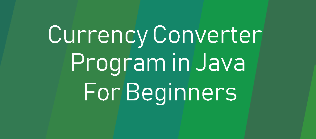 Currency Converter Program in Java For Beginners