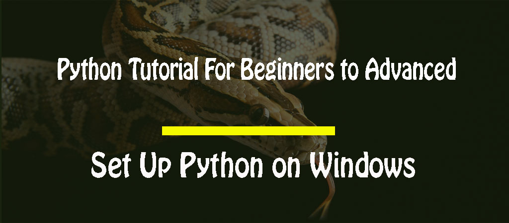 Python Tutorial For Beginners to Advanced – Set Up Python on Windows