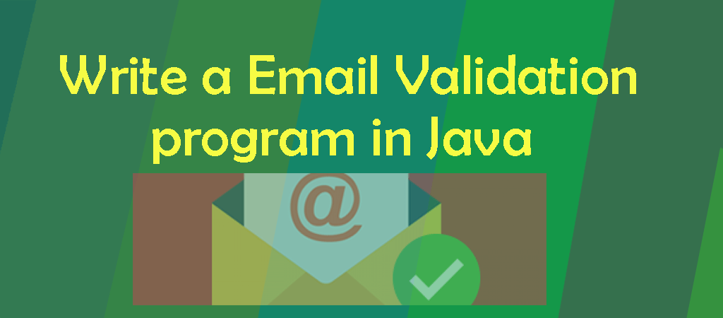 Java Example Programs – How to write a Email Validation program in Java