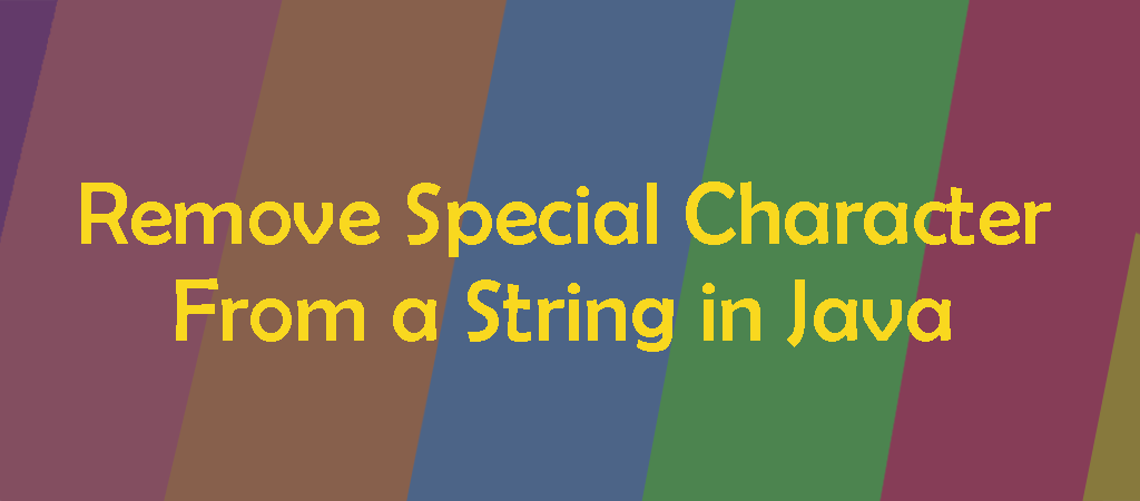 Remove Special Character From a String in Java