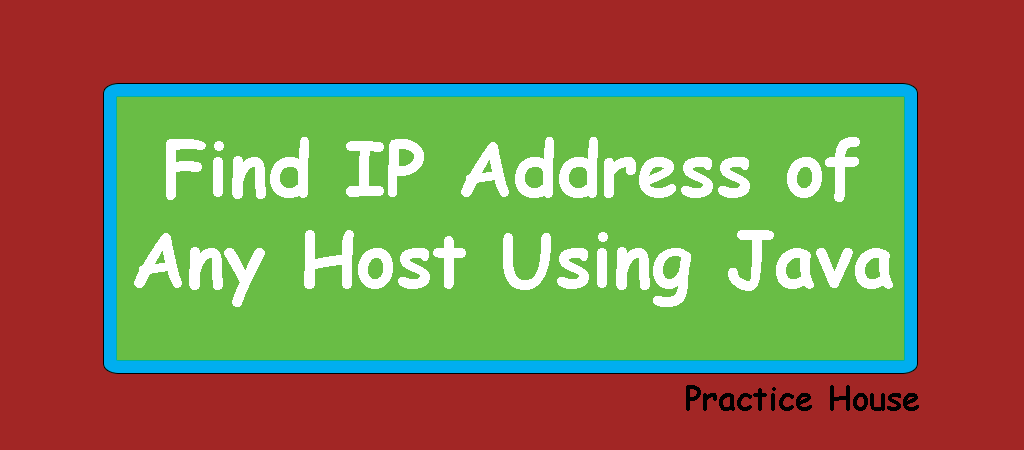 Java Example Programs – Find IP Address of any host Using Java