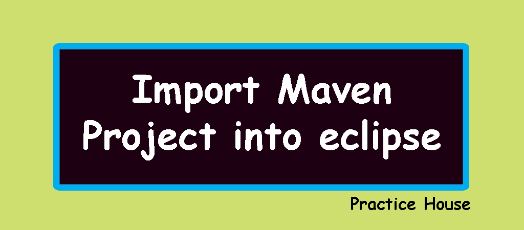 How To Import Maven Project in eclipse