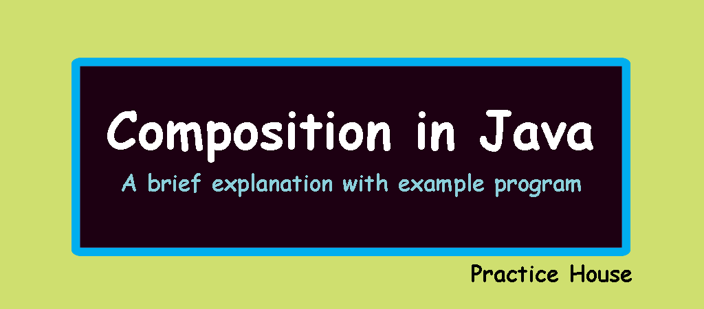 Explanation About Composition in Java