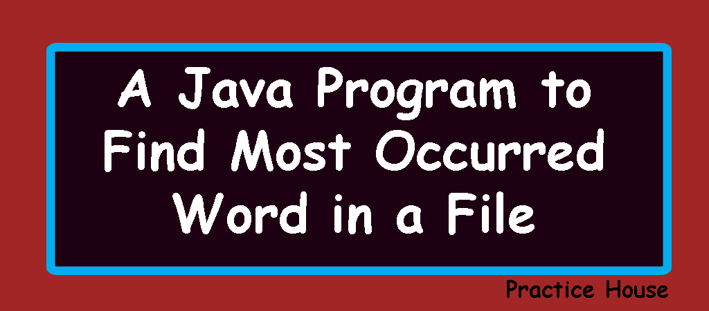 How to Find Most Occurred Word in a File in Java