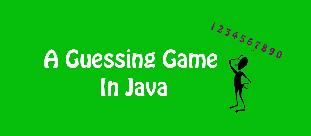 How To Create A Guessing Game in Java For Beginners