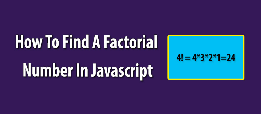 How to find a factorial number in javascript