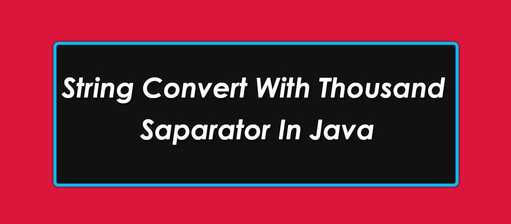 String Convert With Thousand Separator in Java