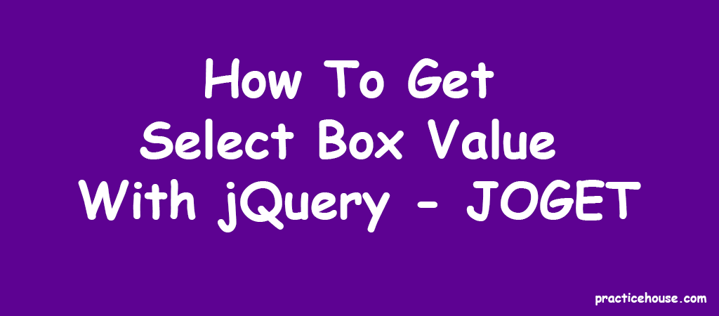 How To Get Select Box Value With jQuery – JOGET